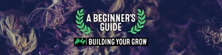Building your grow